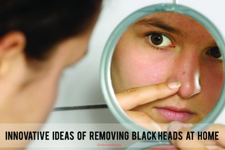 Innovative Ideas Of Removing Blackheads At Home itself