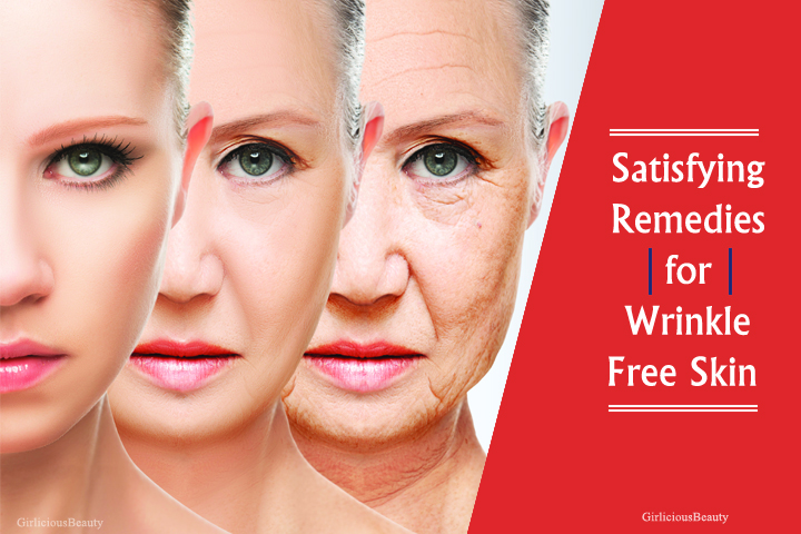 7 Satisfying Remedies For Aging And Wrinkle Free Skin