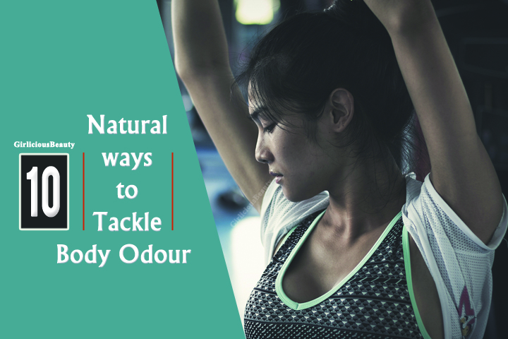 10 Natural Ways To Tackle Bad Body odour – Super Effective
