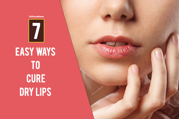 7 Most Easiest Ways To Cure Dry Lips At Home Itself