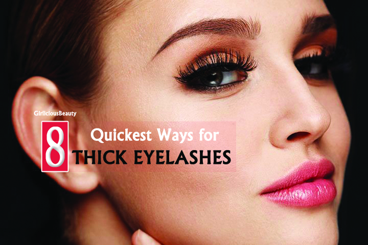 8 Quickest Ways To Grow Thick Eyelashes Naturally