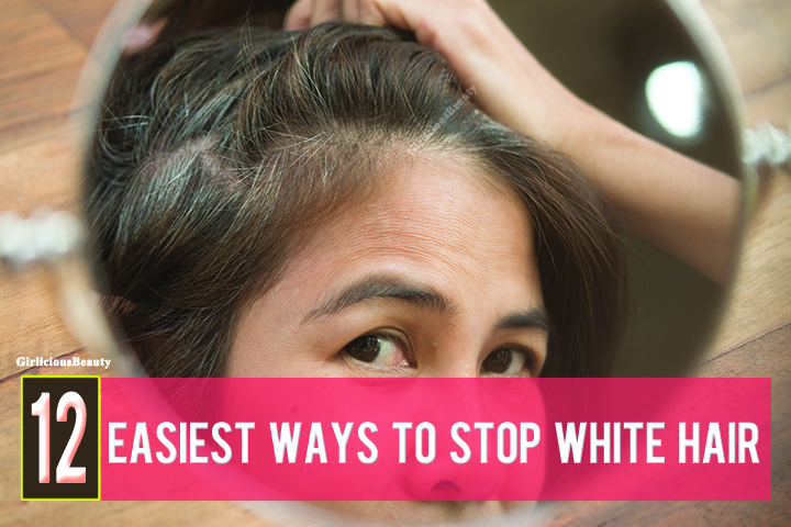 12 Easiest Ways To Stop White Hair Naturally At Home Itself