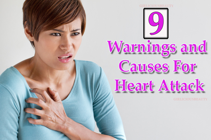 9 Dangerous Warnings And Causes For Heart Attack