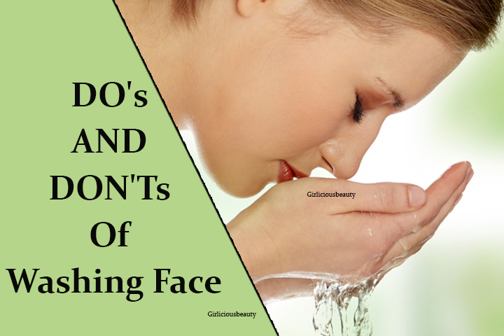 How To Wash Face? DO's AND DON'Ts For Wash your Face In Right way