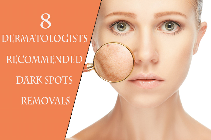 8 Dermatologists Recommended Dark Spots Removals