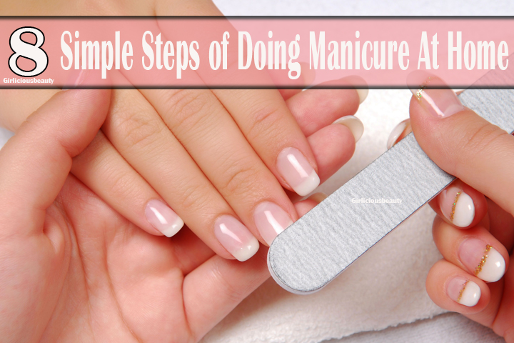 8 Simple Steps of Doing Manicure At Home ?>