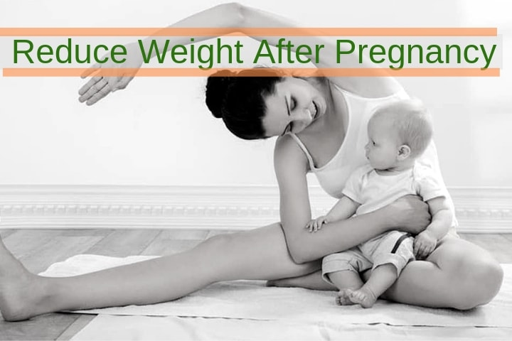 reduce weight after pregnancy